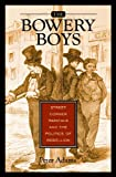 The Bowery Boys, Peter Adams, 0275985385