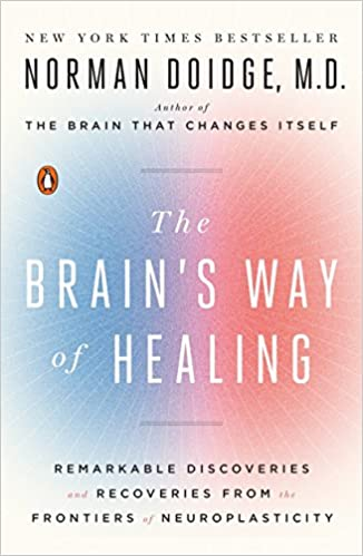The Brain\'s Way of Healing: Remarkable Discoveries and Recoveries ...
