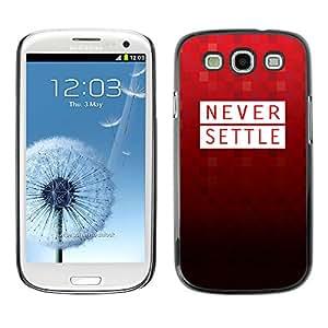 Qstar Arte & diseño plástico duro Fundas Cover Cubre Hard Case Cover para SAMSUNG Galaxy S3 III / i9300 / i747 ( Never Settle Red Polygon Pattern Text Motivation)
