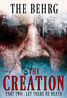The Creation: Let There Be Death (The Creation Series Book 2) by [Behrg, The]