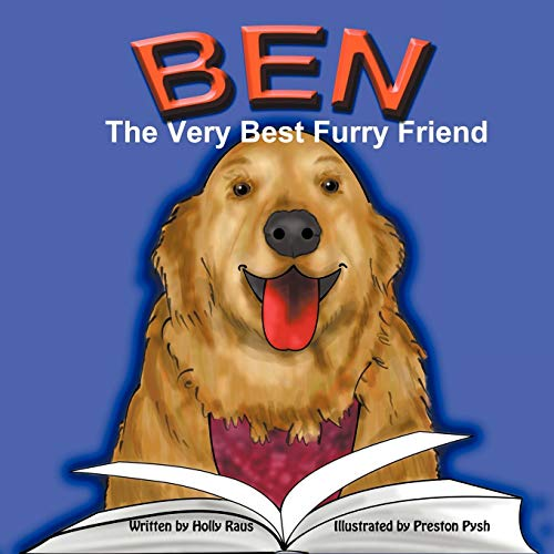- Ben: The Very Best Furry Friend - A children's book about a therapy dog and the friends he makes at the library and nursing home