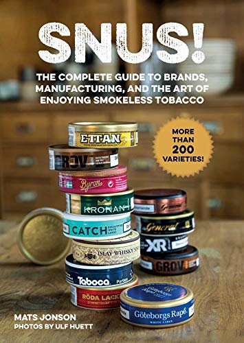 Snus!: The Complete Guide to Brands, Manufacturing, and Art of Enjoying Smokeless Tobacco por Mats Jonson,Ulf Huett,Gun Penhoat