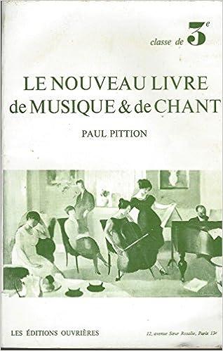 Le Nouveau Livre De Musique De Chant Paul Pittion Amazon