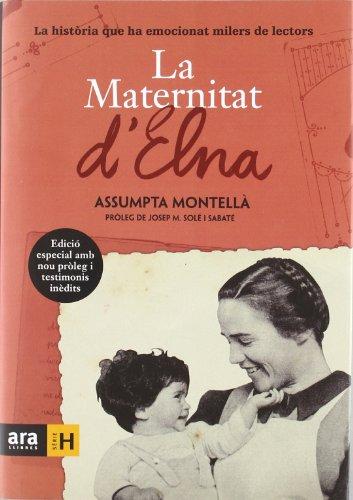 Descargar Libro La Maternitat D'elna. La Història Que Ha Emocionat Milers De Lectors Assumpta Montellà I Carlos