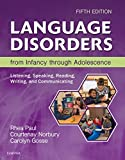Language Disorders from Infancy Through Adolescence - E-Book: Listening, Speaking, Reading, Writing, and Communicating
