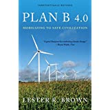 Plan B 4.0: Mobilizing To Save Civilization