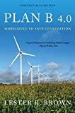 Plan B 4.0: Mobilizing to Save Civilization (Substantially Revised) by Lester R. Brown Picture