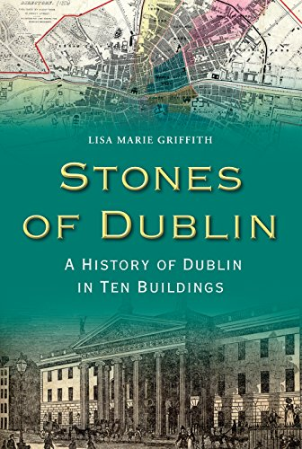 stones-of-dublin-a-history-of-dublin-in-ten-buildings
