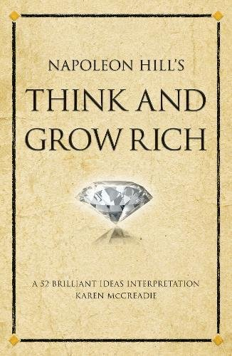 Download Napoleon Hill's Think and Grow Rich: A 52 brilliant ideas interpretation (52 Brilliant Ideas: One Good Idea Can Change Your Life) pdf epub