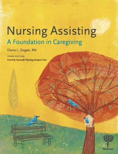 Nursing Assisting: A Foundation in Caregiving