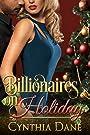 Billionaires On Holiday: An Alpha Billionaire Christmas Romance