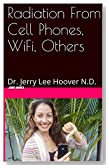 Radiation From Cell Phones, WiFi, Others: Dr. Jerry Lee Hoover N.D.