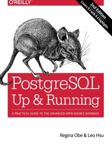 Price comparison product image PostgreSQL: Up and Running: A Practical Introduction to the Advanced Open Source Database