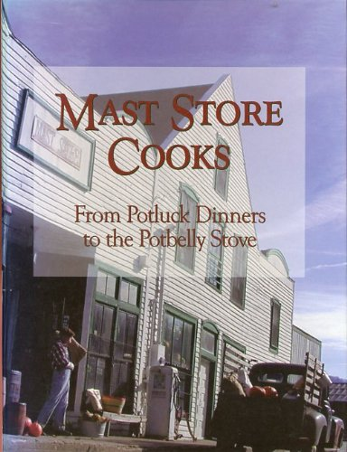 Mast Store cooks: From potluck dinners to the potbelly stove : tales and traditions of the Mast General Store