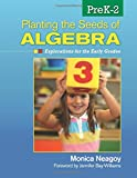 Planting the Seeds of Algebra, PreK–2: Explorations for the Early Grades