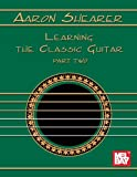 Aaron Shearer Learning the Classic Guitar: Part 2