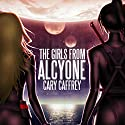 The Girls from Alcyone Hörbuch von Cary Caffrey Gesprochen von: Kristin James