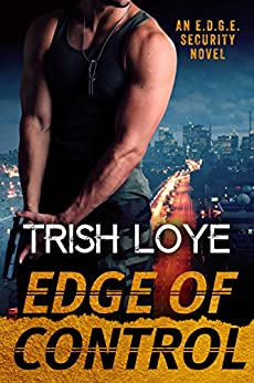 Edge of Control (Edge Security Series Book 1) by [Loye, Trish]