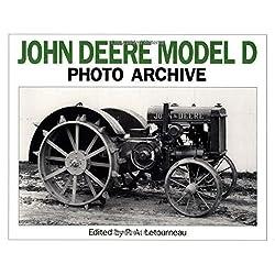 John Deere Model D Photo Archive: The Unstyled Model D, 1923-1938 by P.A. Letourneau (1993-03-14)