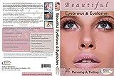Beautiful Eyebrows & Eyelashes: Perming & Tinting