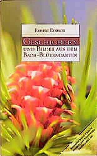 Geschichten und Bilder aus dem Bach-Blütengarten