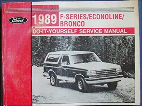 Ford 1989 f serieseconolinebronco do it yourself service manual ford 1989 f serieseconolinebronco do it yourself service manual amazon books solutioingenieria Image collections