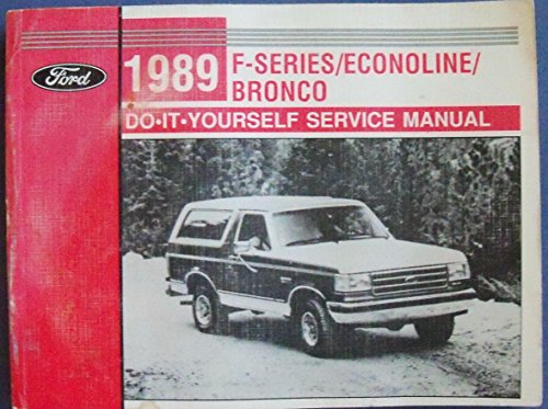 Ford 1989 F-Series/Econoline/Bronco Do It Yourself Service Manual
