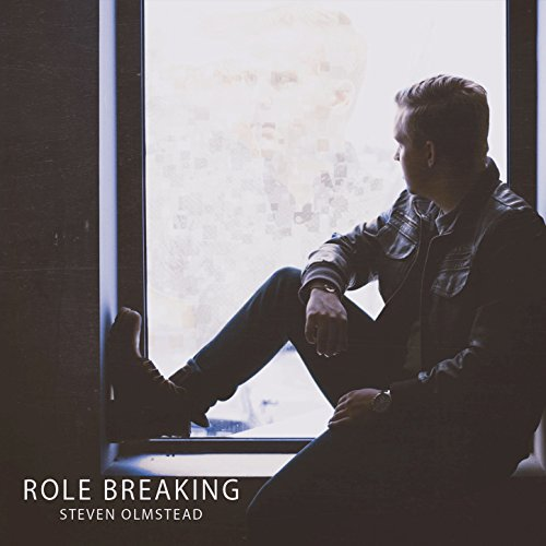 Steven Olmstead - Role Breaking 2018