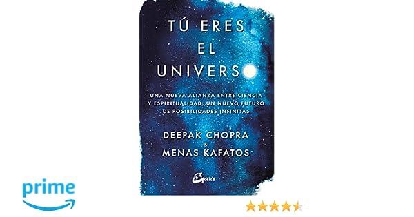 Tú eres el universo. Una nueva alianza entre ciencia y ...
