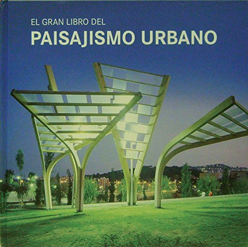 Descargar Libro Gran Libro Del Paisajismo Urbano, El Vv.aa.