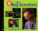 The Bug Scientists, Donna M. Jackson, 0618108688