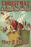 Christmas Around the World, Mary Pringle, 1492953806