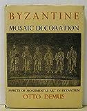 Byzantine Mosaic Decoration 9780892410187