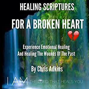 Healing Scriptures for a Broken Heart Audiobook