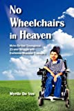 No Wheelchairs in Heaven, Myrt De Vos, 0982597452