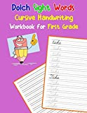 Dolch Sight Words Cursive Handwriting Workbook for First Grade: Learning cursive handwriting workbook for kids