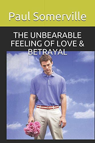 For sale THE UNBEARABLE FEELING LOVE & BETRAYAL