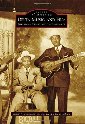 Delta Music and Film: Jefferson County and the Lowlands (Images of (Delta Innovations Series)