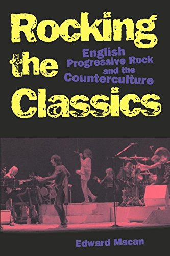 Rocking the Classics English Progressive Rock and the Counterculture [Macan, Edward] (Tapa Blanda)