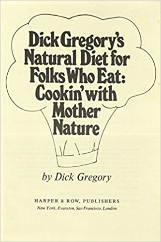 Dick gregory cooking with mother nature