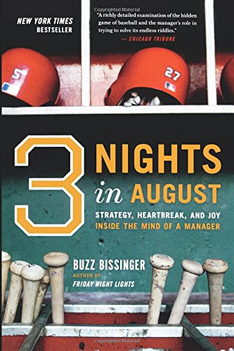 Three Nights in August: Strategy; Heartbreak; And Joy Inside the Mind of a Manager