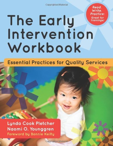 The Early Intervention Workbook: Essential Practices for Quality Services by Pletcher M.Ed. Lynda Younggren Ph.D. Naomi (2013-10-02) Spiral-bound