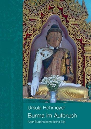 Burma im Aufbruch: Aber Buddha kennt keine Eile