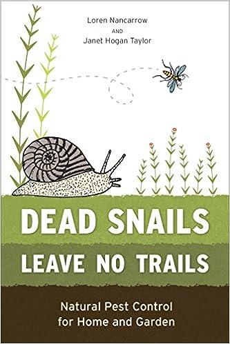Superb Dead Snails Leave No Trails, Revised: Natural Pest Control For Home And  Garden: Loren Nancarrow, Janet Hogan Taylor: 9781607743194: Amazon.com:  Books