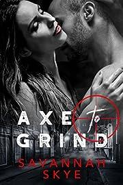 Axe to Grind: A mafia bad boy romance.