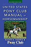 The United States Pony Club Manual of Horsemanship, Susan E. Harris, 1118123786