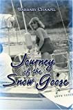 Journey of the Snow Goose, Barbary Chaapel, 1424157862