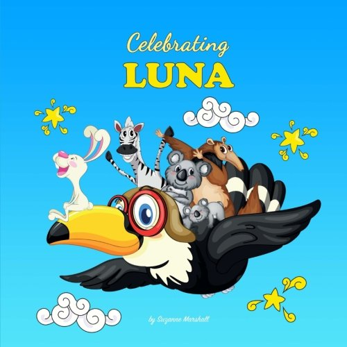 Download Celebrating Luna: Personalized Baby Books & Personalized Baby Gifts (Personalized Children's Books, Baby Books, Baby Shower Gifts) ebook