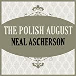 The Polish August | Neal Ascherson