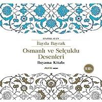 Osmanlı Ve Selçuklu Desenleri: Boyama Kitabı
